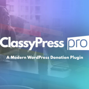 ClassyPress PRO by Mittun - Modern WordPress Donation Plugin