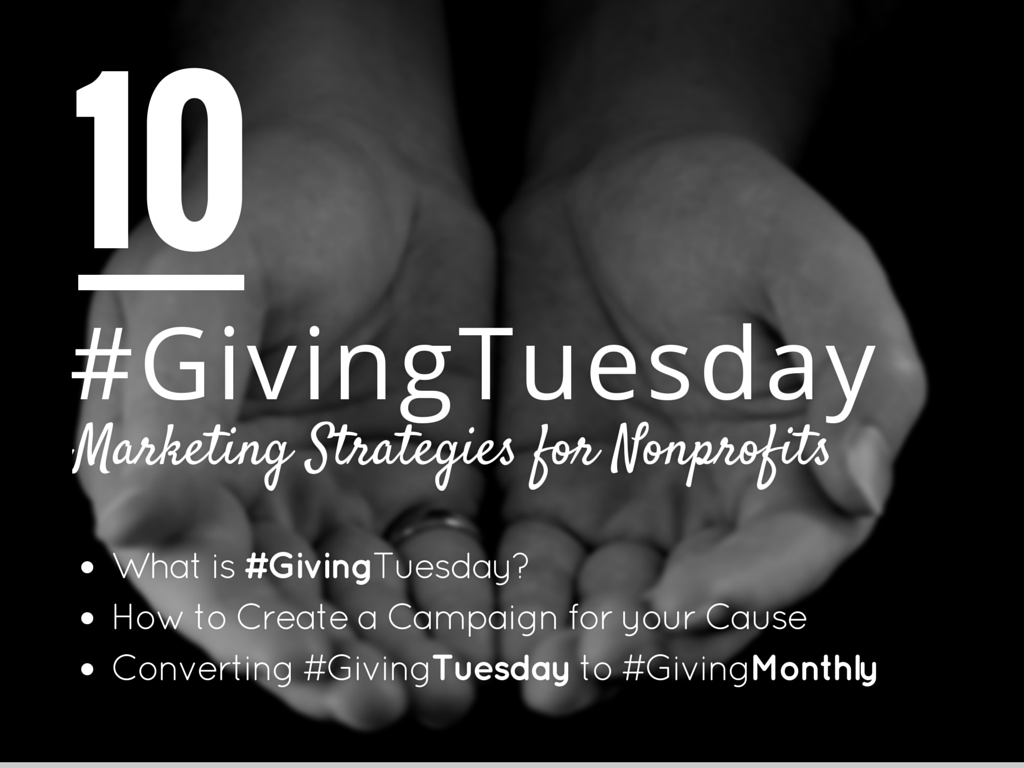 10 #GivingTuesday Marketing Strategies for Nonprofits