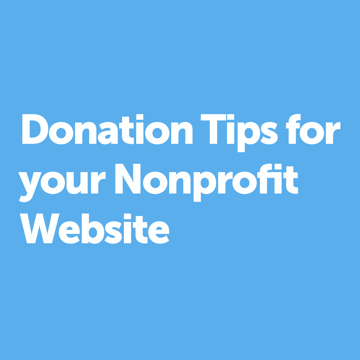 Donation Tips for your Nonprofit Website